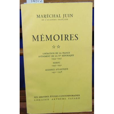 Juin Maréchal : Memoires. tome II. liberation de la France. avenement de la IV republique. 1944-1947. maroc. 1