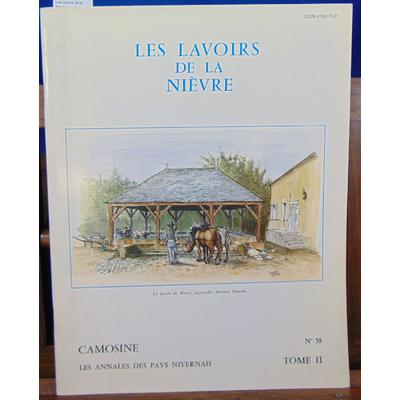 Collectif  : Les lavoirs de la Nievre. CAMOSINE, LES ANNALES DES PAYS NIVERNAIS. N° 60 ...