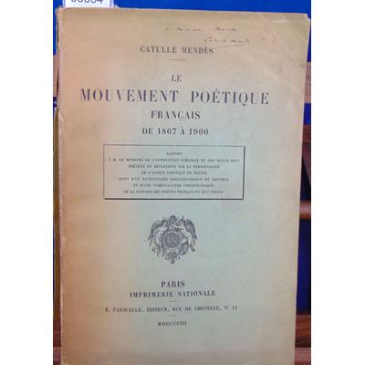 Mendes Catullea : le mouvement poétique Français de 1867 à 1900 suivi d'un dictionnaire bibliographique et cri