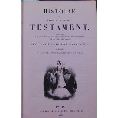 Sacy  : Histoire de l'ancien et du nouveau testament représentée avec des figures ...