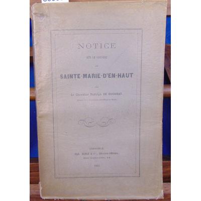 Gournay R. de : Notice sur le couvent de Sainte-Marie-D'en-Haut...