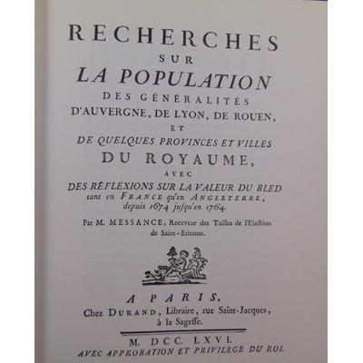 Messance  : Recherches sur la population des généralités d'Auvergne, de Lyon, de Rouen, etc. avec des réflexio