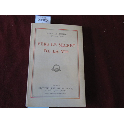 frederic LE : VERS LE SECRET DE LA VIE...