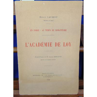 Laurent Benoit : En Forez - Au temps du romantisme. L'académie  de Loy...