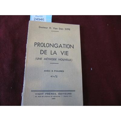 Docteur H.Van : PROLONGATION DE LA VIE (une méthode nouvelle)...