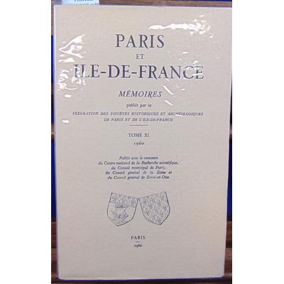 collectif  : PARIS ET ILE DE FRANCE. MEMOIRES publiés par la fédération des sociétés historiques et archéologi