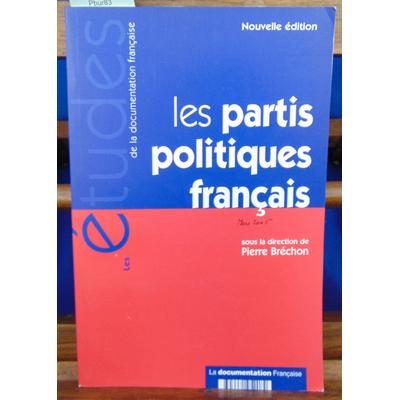Bréchon Pierre : Les partis politiques français (Les études de la Documentation française)...