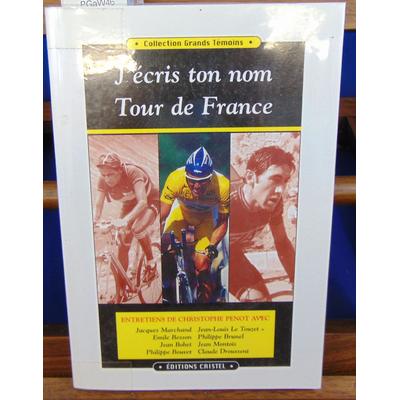 Collectif et  : J'écris ton nom Tour de France ...