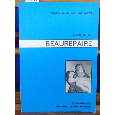 collectif  : Canton de Beaurepaire (Histoire et monuments de Saône-et-Loire.)...