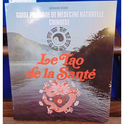 Edde Gérard : Le Tao de la santé...