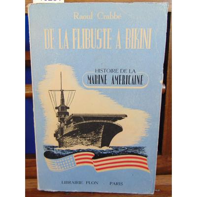 Crabbe Raoul : De la flibuste à bikini - histoire de la marine américaine ...