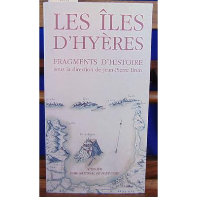 Collectif  : Les iles d'hyeres - fragments d'histoire...