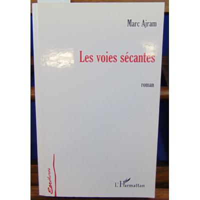 Ajram Marc : Les voies sécantes...