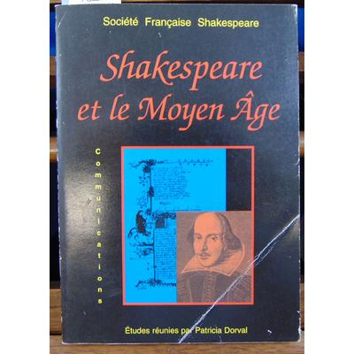 Dorval Patricia : Shakespeare et le Moyen Age : Actes du Congrès de 2001...