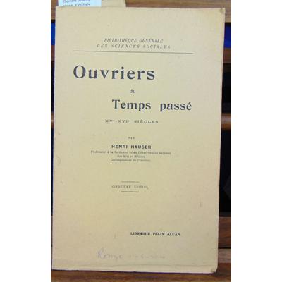 Hauser Henri : Ouvriers du temps passé. XVe-XVIe siècles...
