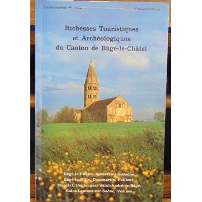 COLLECTIF  : Richesses touristiques et archéologiques du canton de Bagé-le-Chatel...