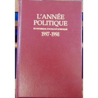 Collectif  : L'année politique économique, sociale et juridique 1997-1998...