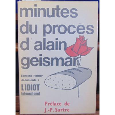collectif  : Minutes du procès d'Alain Geismar Préface de Jean-Paul Sartre...
