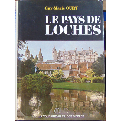 Oury Guy Marie : Le pays de Loches...