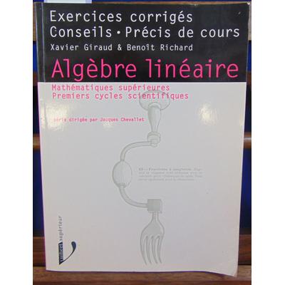 collectif  : Algèbre linéaire, mathématiques supérieures et premiers cycles scientifiques : exercices corrigés