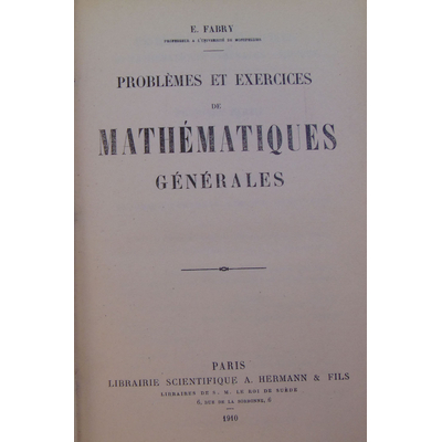 Fabry Eugène : Problèmes et exercices de mathématiques générales...