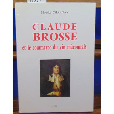 Charnay Maurice : Claude Brosse et le commerce du vin mâconnais...