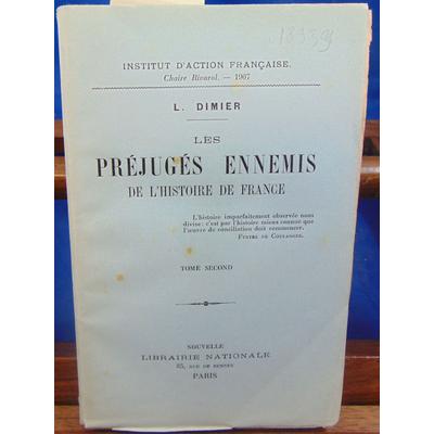 DIMIER Louis : Les préjugés ennemis de l'Histoire de France. Tome 2...