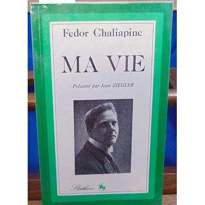 chaliapine Fédor : Ma vie...