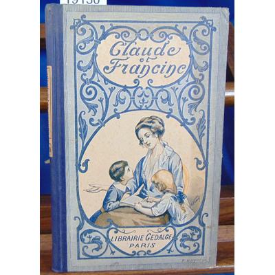 Gay et  : Claudine et Francine , premier livre de Lecture courante...