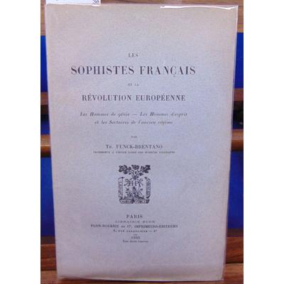 Funck-Brentano Th : Les sophistes Français et la révolution européenne...