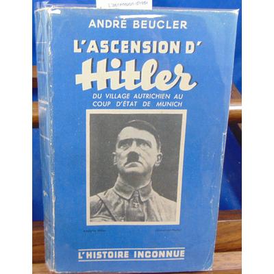 Beucler André : L'ascension d'Hitler...