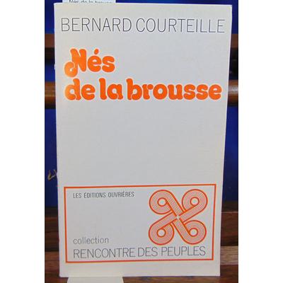 Courteille Bernard : Nés de la brousse...