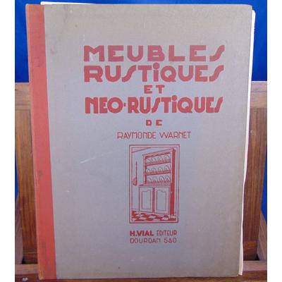 Warnet Raymonde : Meubles rustiques et néo-rustiques...