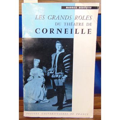 Descotes Maurice : Les Grands rôles du théâtre de Corneille...