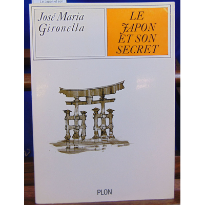 Gironella José Maria : Le Japon et son secret...