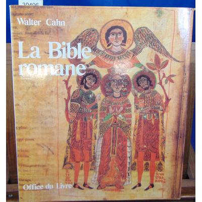 Cahn Walter : La bible romane- Chefs-d'oeuvre de l'enluminure ...