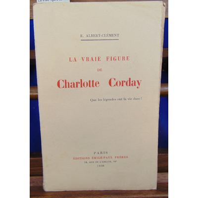 Albert-Clement  : La vraie figure de charlotte corday...