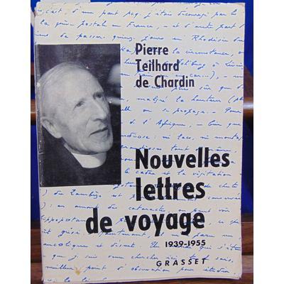 CHARDIN Pierre TEILHARD : Nouvelles lettres de voyage.1939 -1955. Recueillies et présentées par Claude Aragonn