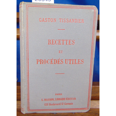 Tissandier Gaston :  Recettes et procédés utiles...