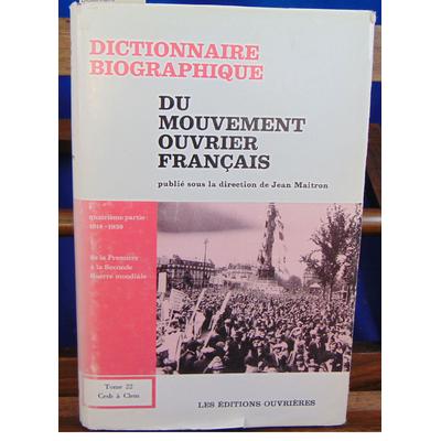 Maitron jean : Dictionnaire biographique du mouvement ouvrier français, tome 22 - 1914-1939, de la 1ere à la 2