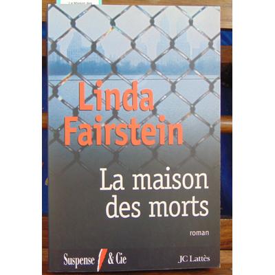 Fairstein Linda : La Maison des morts ...