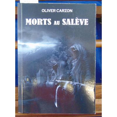 Carzon Oliver : Morts au Salève ...