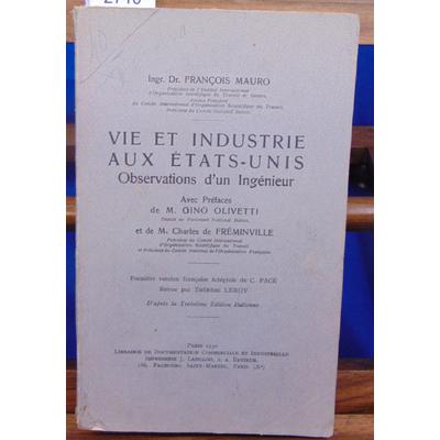 Mauro Dr François : Vie et industrie aux états unis . observations d'un ingénieur...