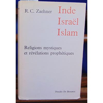 Zaehner R. C : Inde, Israël, islam : Religions mystiques et révélations prophétiques...