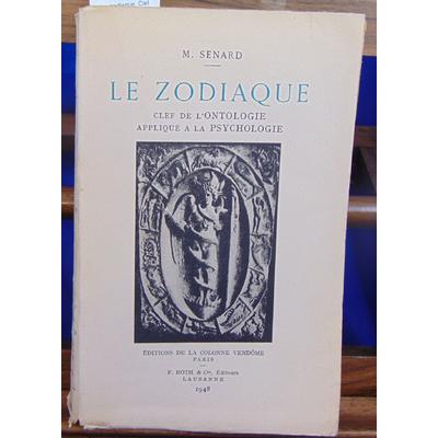 Senard  : La zodiaque. Clef de l'ontologie appliqué à la psychologie...