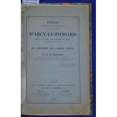 Mercier Pierre-Marie : Précis statistique et historique de la commune d'Arcy-Le-Ponsard...