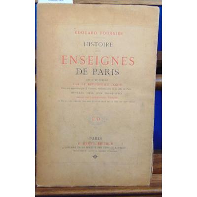 Fournier Edouard : Histoire des enseignes de Paris, revue et publiée par le bibliophile Jacob, avec un appendi
