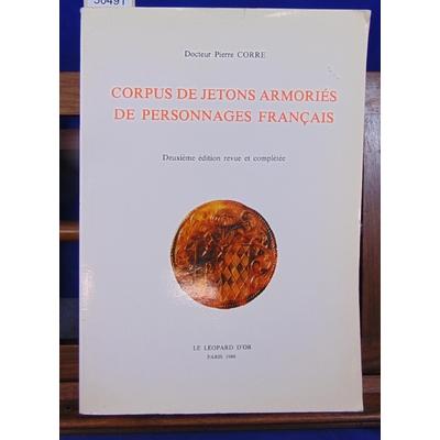 Corre Dr Pierre : Corpus de jetons armoriés de personnages français ...