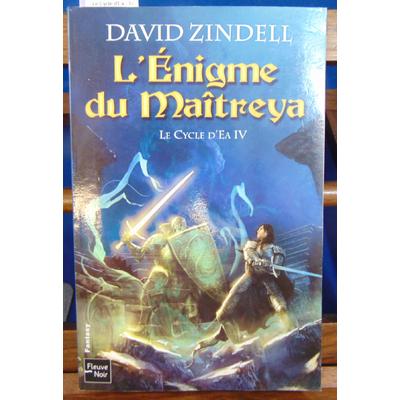 ZINDELL David : Le Cycle d'Ea - T 4 : l'énigme di Maitreya...