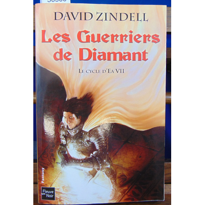 Zindell David : Le Cycle d'Ea - T. 7 Les guerriers de Diamants...